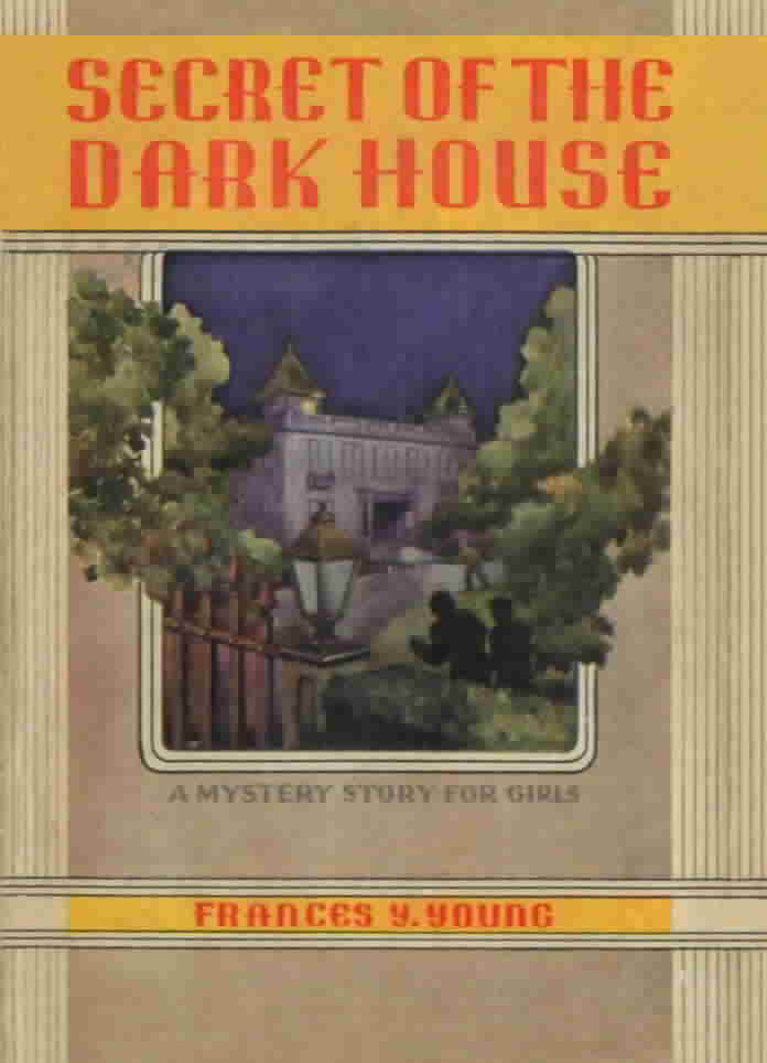 'Secret of the Dark House' by Frances Y. Young